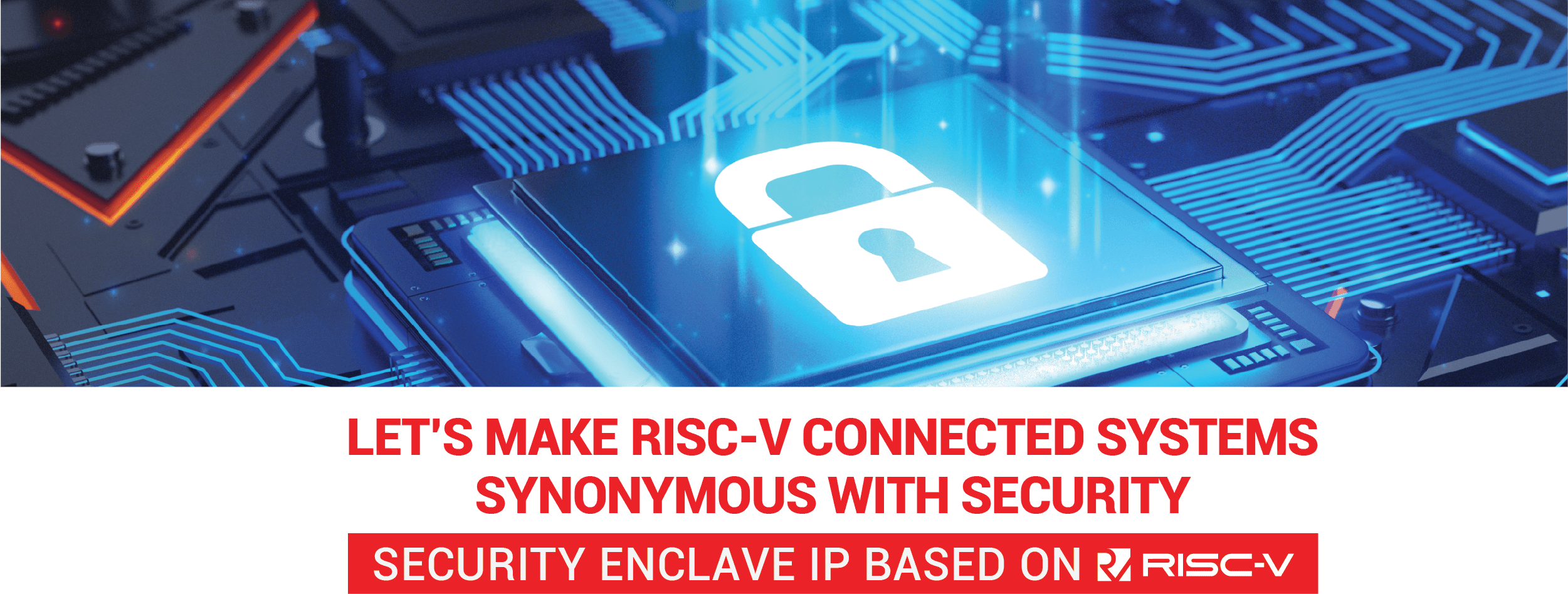 Let's Make RISC-V Connected Systems Synonymous with Security