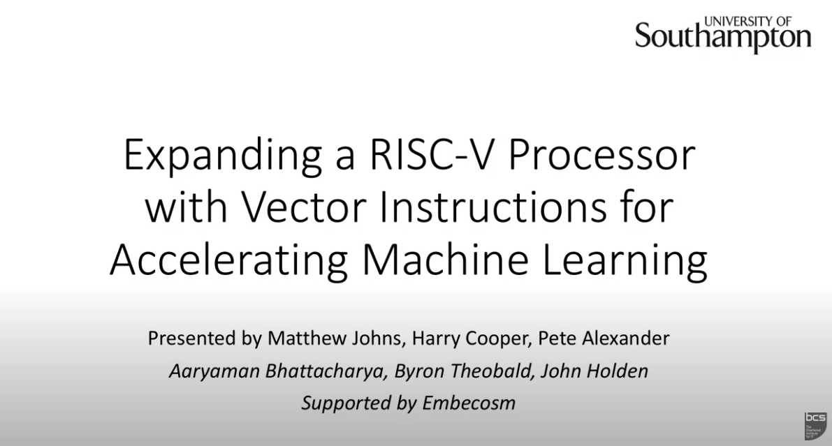 Expanding a RISC-V Processor with Vector Instructions for Accelerating Machine Learning | British Computer Society Open Source Specialists