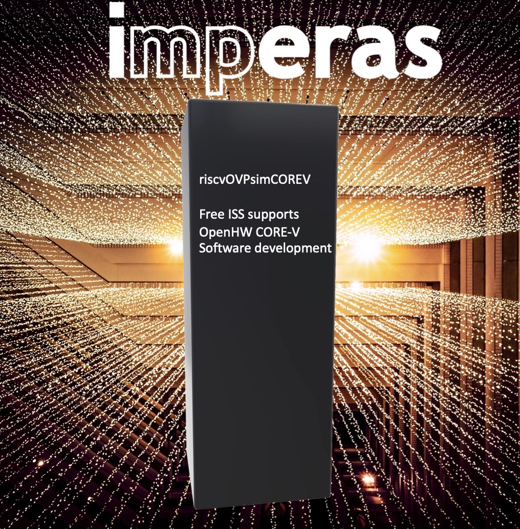 Imperas releases free ISS for RISCV-V CORE-V developers in the OpenHW ecosystem | Imperas