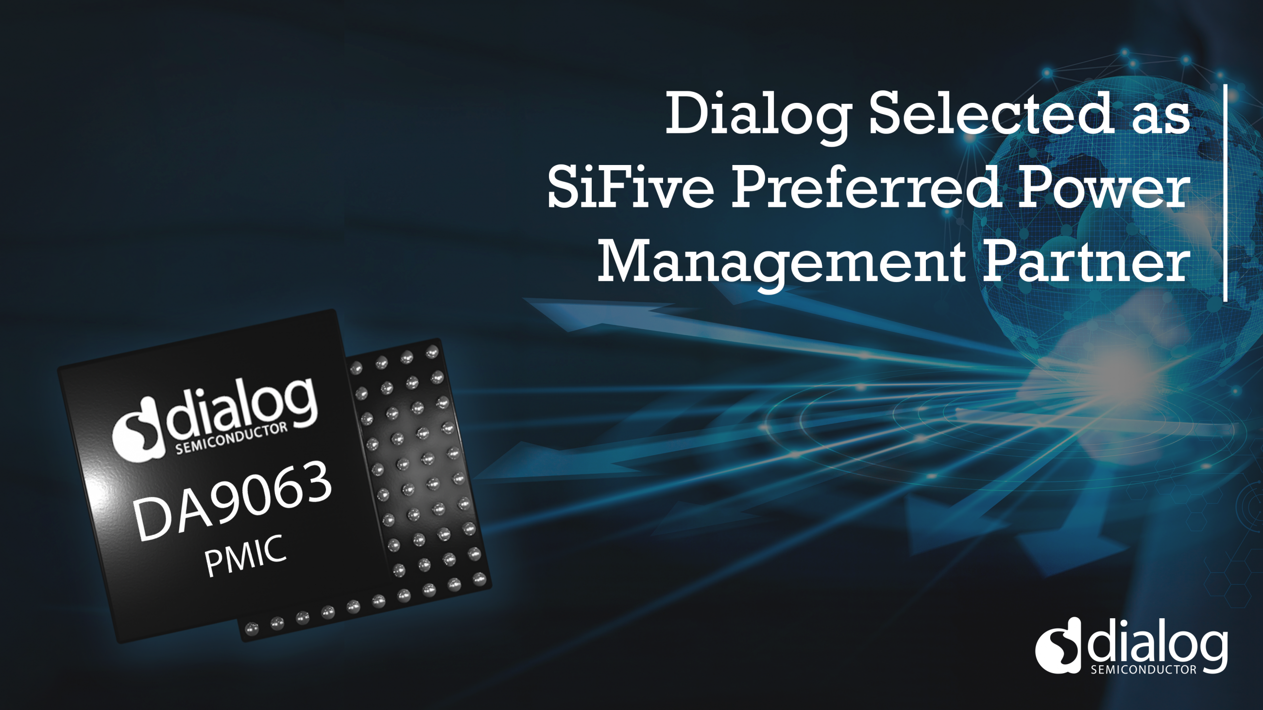 Dialog Semiconductor Selected as SiFive Preferred Power Management Partner for RISC-V Development Platforms   Dialog Semiconductor