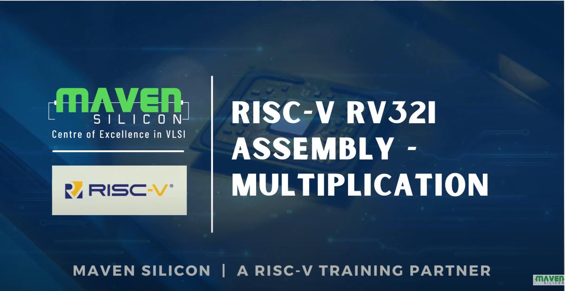 RISC-V RV32I Assembly – Multiplication | Maven Silicon